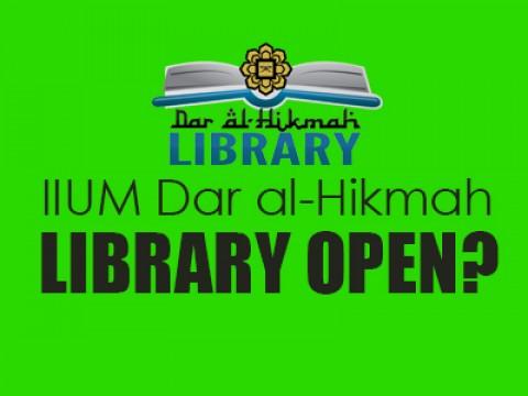 IIUM Dar al-Hikmah Library (Gombak) will temporarily open