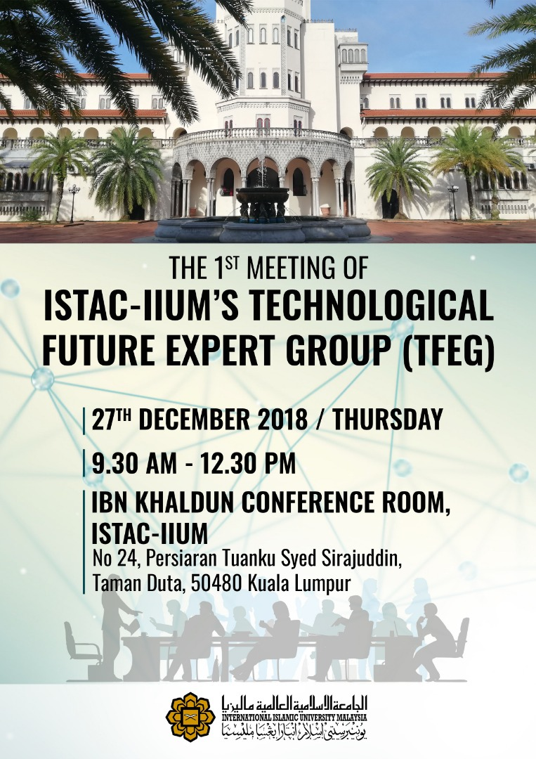 The 1st Meeting of ISTAC-IIUM'S TECHNOLOGIGAL FUTURE EXPERT GROUP (TFEG)