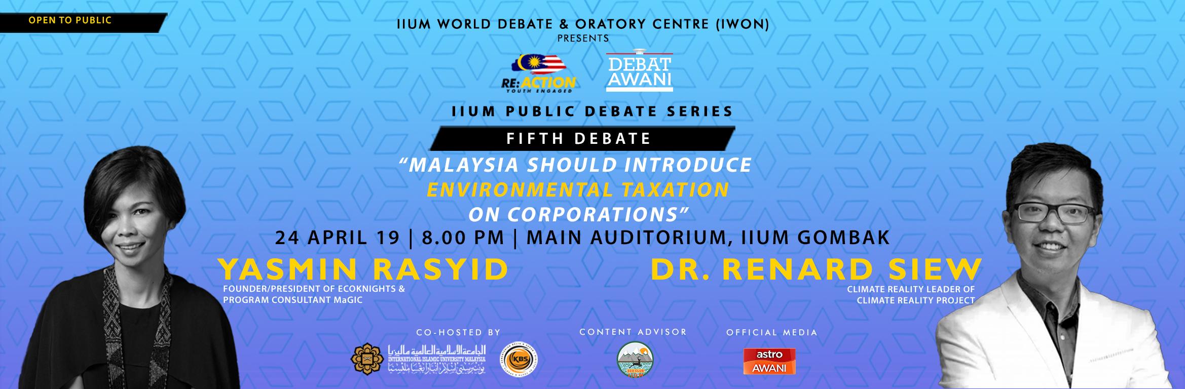 "IIUM Public Debate Series #5 : Malaysia Should Introduce Environmental Taxation on Corporations"""