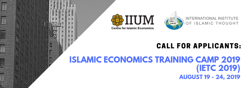 ISLAMIC ECONOMICS TRAINING CAMP 2019 (IETC 2019)