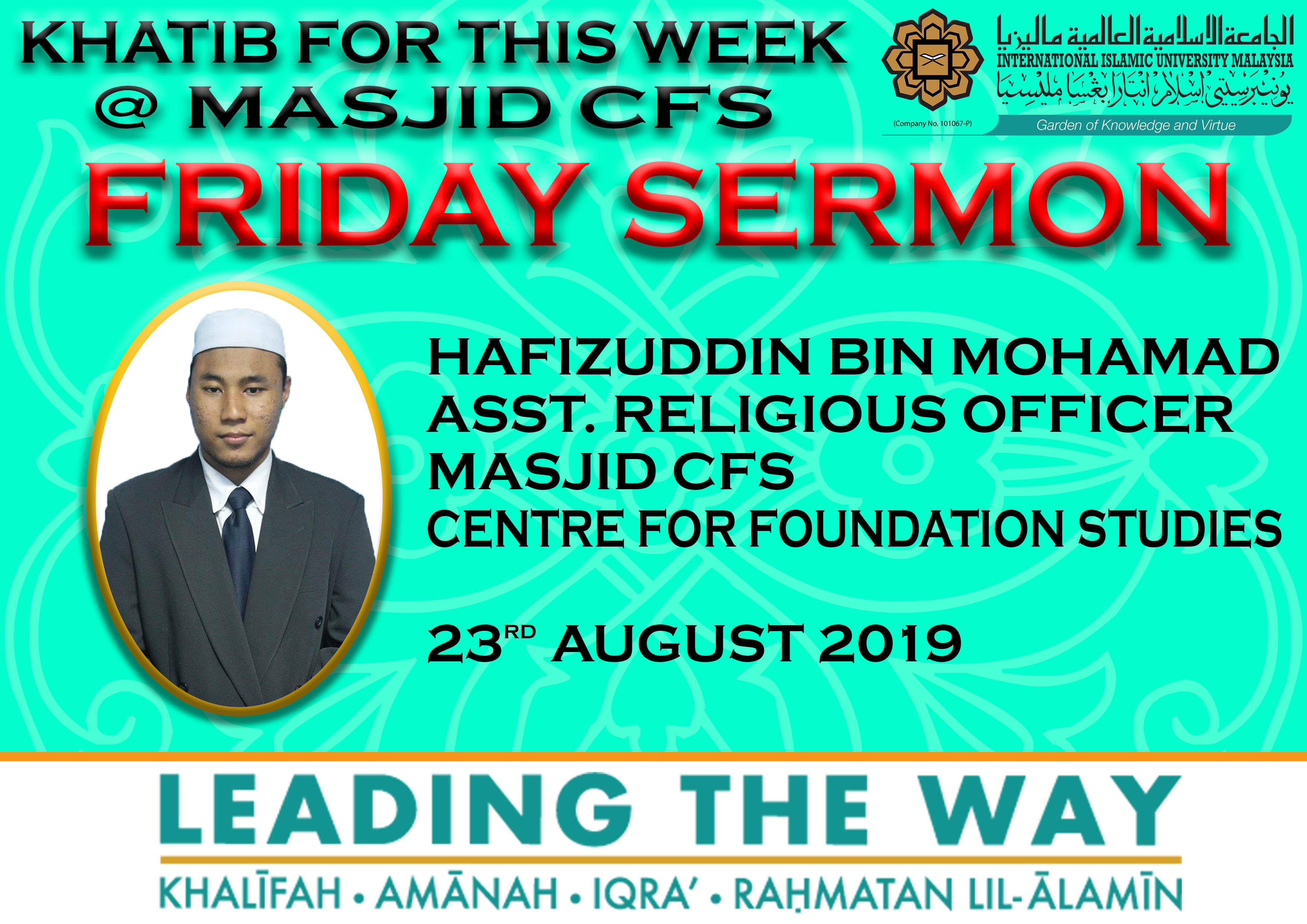 KHATIB THIS WEEK –  23rd AUGUST 2019 (FRIDAY) MASJID CFS IIUM, GAMBANG CAMPUS