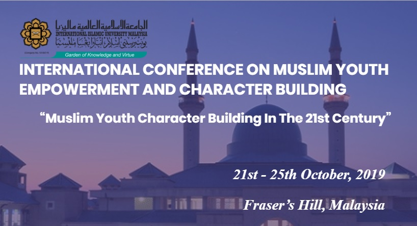 INTERNATIONAL CONFERENCE ON MUSLIM YOUTH EMPOWERMENT AND CHARACTER BUILDING