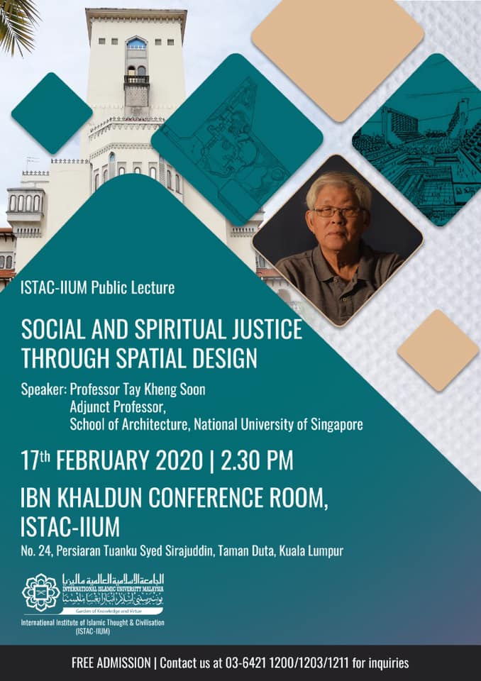 "ISTAC-IIUM Public Lecture ""SOCIAL AND SPIRITUAL JUSTICE THROUGH SPATIAL DESIGN"" By Professor Tay Kheng Soon"