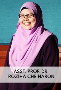 Asst. Prof. Dr. Roziha Che Haron