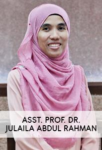 Asst. Prof. Dr. Julaila Abdul Rahman